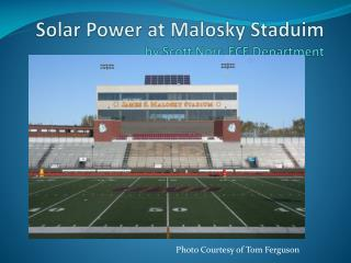 Solar Power at  Malosky Staduim by Scott Norr, ECE Department