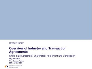 Overview of Industry and Transaction Agreements
