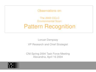 Observations on: The 2003 OCLC  Environmental Scan: Pattern Recognition