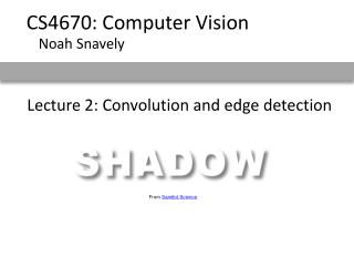 Lecture 2: Convolution and edge detection