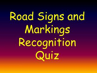 Road Signs and Markings Recognition Quiz