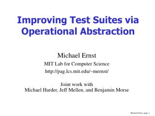 Improving Test Suites via Operational Abstraction