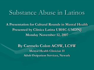 Substance Abuse in Latinos