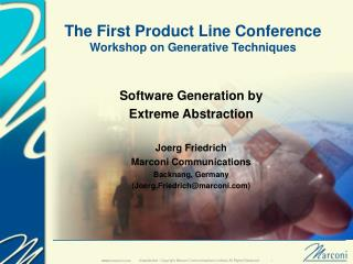 The First Product Line Conference Workshop on Generative Techniques