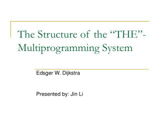 "The Structure of the ""THE""-Multiprogramming System"