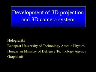 Development of 3D projection and 3D camera system