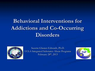 Behavioral Interventions for Addictions and Co-Occurring Disorders