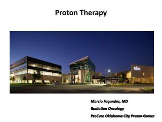 Marcio Fagundes, MD  Radiation Oncology ProCure Oklahoma City Proton Center