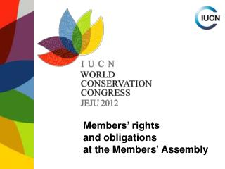 Members' rights  and obligations  at the Members' Assembly