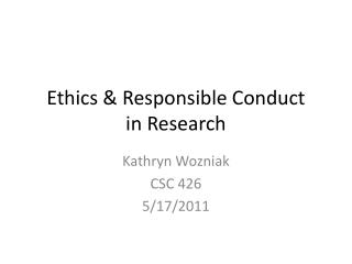 Ethics & Responsible Conduct  in Research