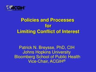 Policies and Processes  for Limiting Conflict of Interest