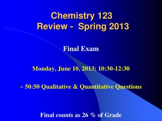 Chemistry 123  Review -  Spring 2013