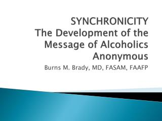 SYNCHRONICITY The Development of the Message of Alcoholics Anonymous