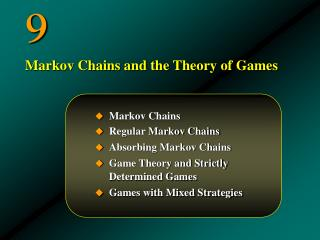 Markov Chains Regular Markov Chains Absorbing Markov Chains