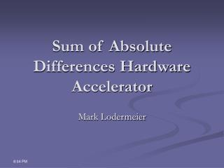 Sum of Absolute Differences Hardware Accelerator