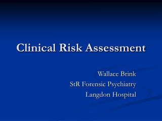 Clinical Risk Assessment
