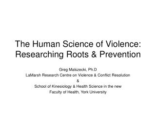 The Human Science of Violence:  Researching Roots & Prevention
