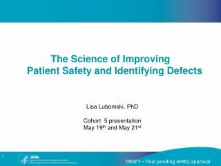 Lisa Lubomski, PhD Cohort  5 presentation May 19 th  and May 21 st