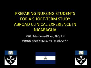 PREPARING NURSING STUDENTS FOR A SHORT-TERM STUDY ABROAD CLINICAL EXPERIENCE IN NICARAGUA