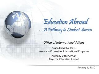 Education Abroad …A Pathway to Student Success