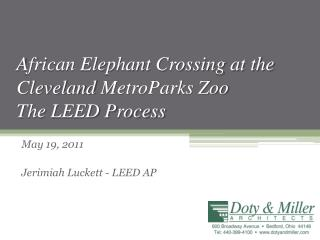 African Elephant Crossing at the Cleveland  MetroParks  Zoo The LEED Process