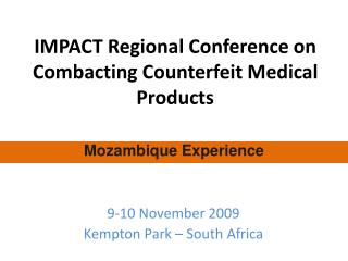 IMPACT Regional  Conference on Combacting Counterfeit Medical Products