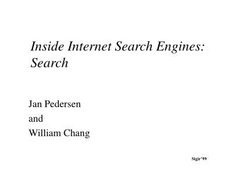 Inside Internet Search Engines: Search