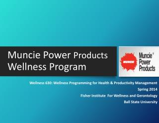 Muncie Power  Products  Wellness Program