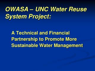OWASA – UNC Water Reuse System Project: