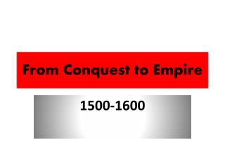 From Conquest to Empire