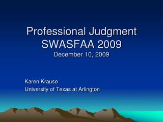 Professional Judgment SWASFAA 2009 December 10, 2009