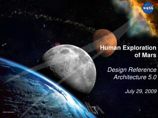 Human Exploration of Mars Design Reference Architecture 5.0 July 29, 2009