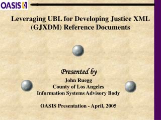 Leveraging UBL for Developing Justice XML (GJXDM) Reference Documents
