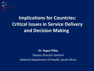 Implications for Countries:  Critical Issues in Service Delivery and Decision Making