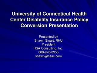 University of Connecticut Health Center Disability Insurance Policy Conversion Presentation