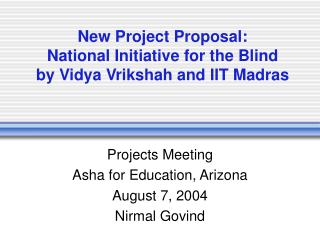New Project Proposal: National Initiative for the Blind by Vidya Vrikshah and IIT Madras