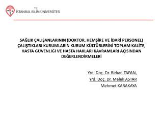 Yrd . Doç. Dr. Birkan TAPAN , Yrd . Doç. Dr. Melek ASTAR Mehmet KARAKAYA