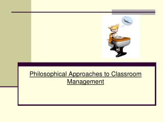 Philosophical Approaches to Classroom Management