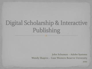 Digital Scholarship & Interactive Publishing