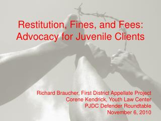 Restitution, Fines, and Fees: Advocacy for Juvenile Clients
