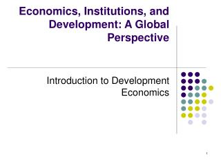 Economics, Institutions, and Development: A Global Perspective