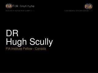 DR Hugh Scully FIA Institute Fellow - Canada