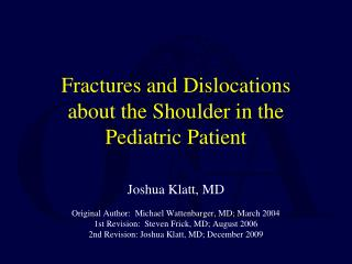 Fractures and Dislocations about the Shoulder in the Pediatric Patient