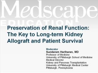 Preservation of Renal Function: The Key to Long-term Kidney Allograft and Patient Survival