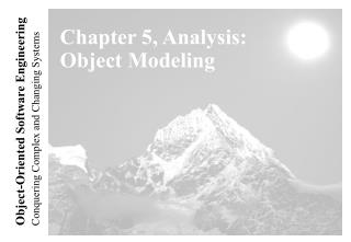 Chapter 5, Analysis: Object Modeling