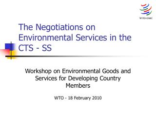 The Negotiations on Environmental Services in the CTS - SS