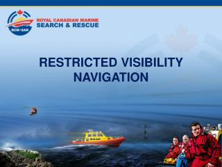 RESTRICTED VISIBILITY NAVIGATION