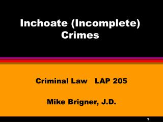 Inchoate (Incomplete) Crimes