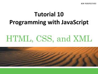 Tutorial 10 Programming with JavaScript