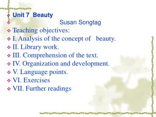 Unit 7  Beauty                                Susan Songtag Teaching objectives: